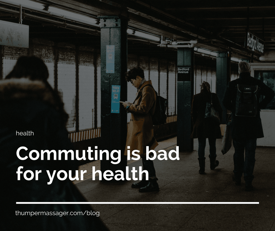 Commuting is bad for your health