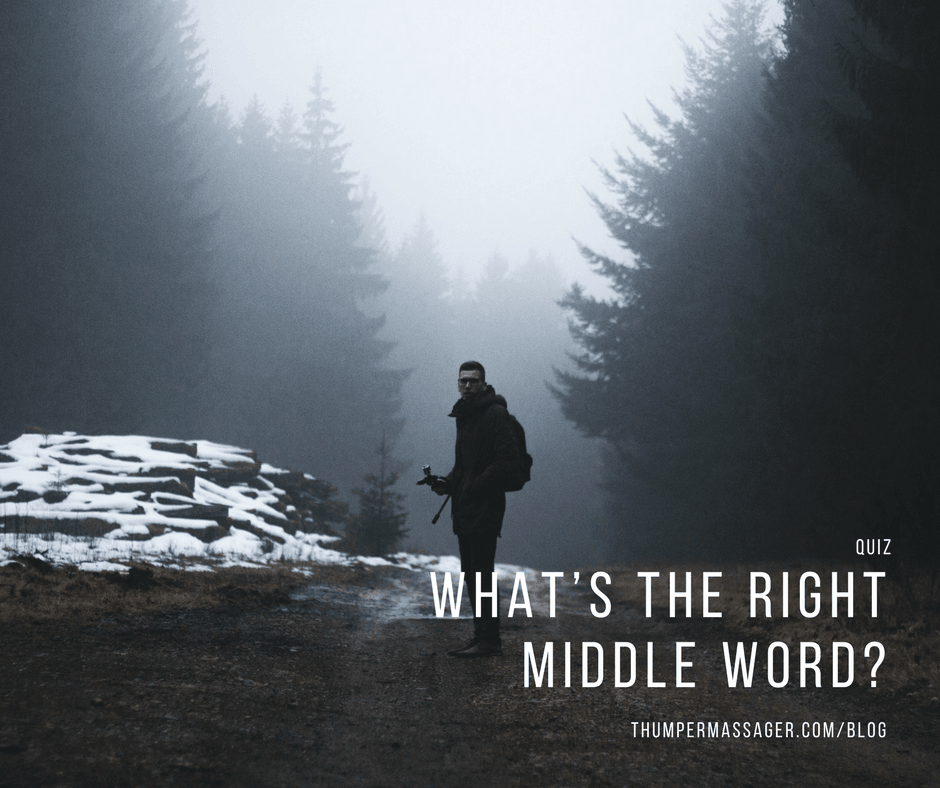 What's the right middle word?