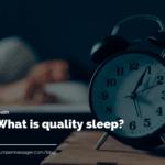 What is quality sleep?