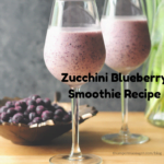 Zucchini Blueberry Smoothie Recipe